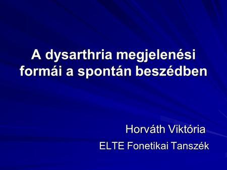 dysarthria hipertónia formája